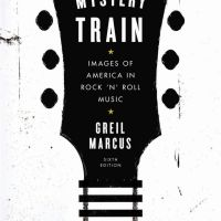GREIL MARCUS: 'Mystery Train' at 40 | Rolling Stone