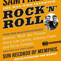 'SAM PHILLIPS: The Man Who Invented Rock 'n' Roll,' by Peter Guralnick - The New York Times