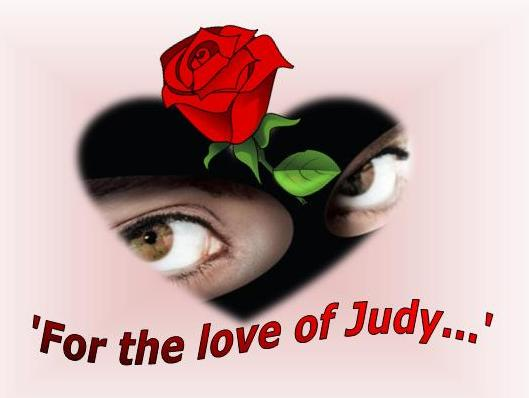 For the Love of Judy...