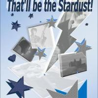 "* * * *  Tony G. Marshall's ""THAT'LL BE THE STARDUST!"" * * * *"